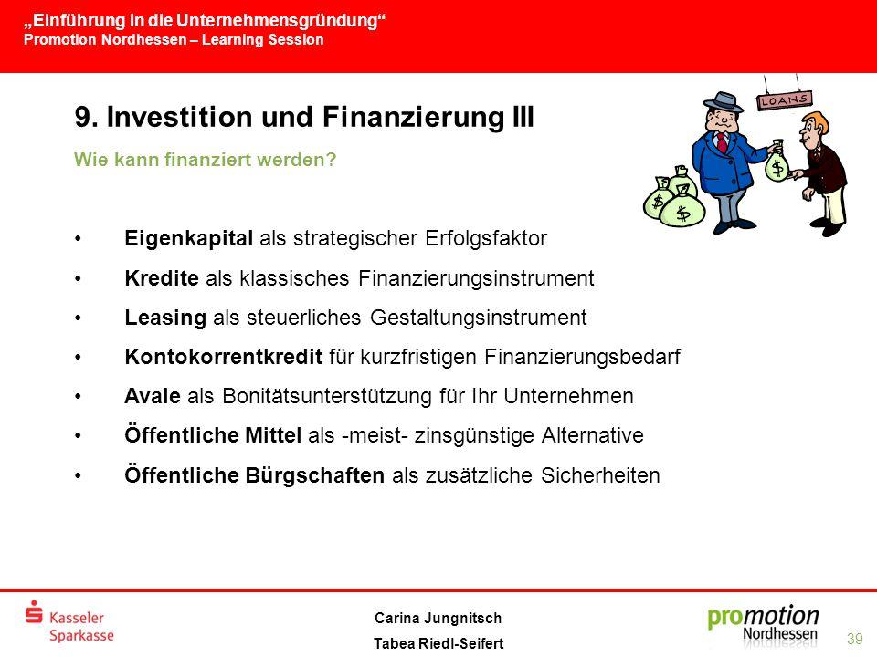 """""""Einführung in die Unternehmensgründung Promotion Nordhessen – Learning Session 39 Carina Jungnitsch Tabea Riedl-Seifert 9."""