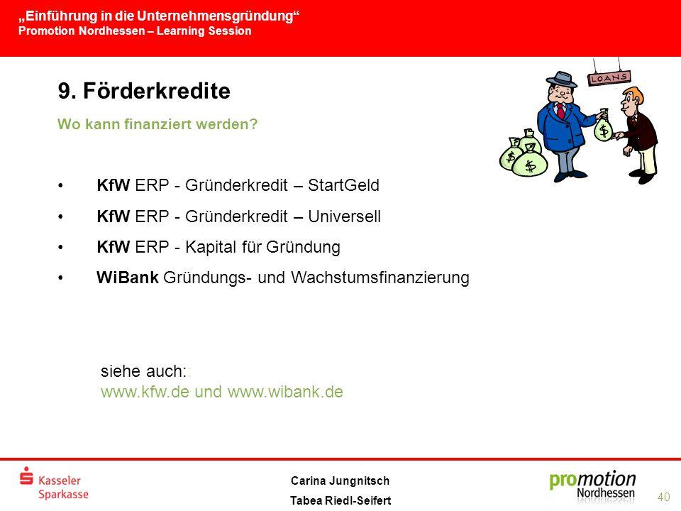 """""""Einführung in die Unternehmensgründung Promotion Nordhessen – Learning Session 40 Carina Jungnitsch Tabea Riedl-Seifert 9."""