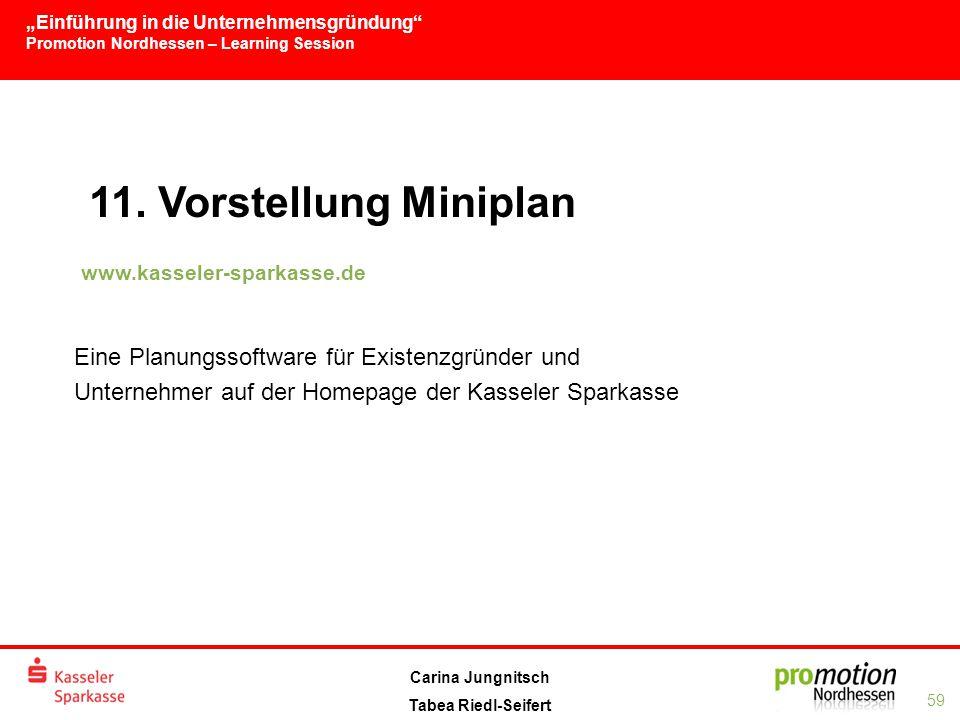 """""""Einführung in die Unternehmensgründung Promotion Nordhessen – Learning Session 59 Carina Jungnitsch Tabea Riedl-Seifert 11."""