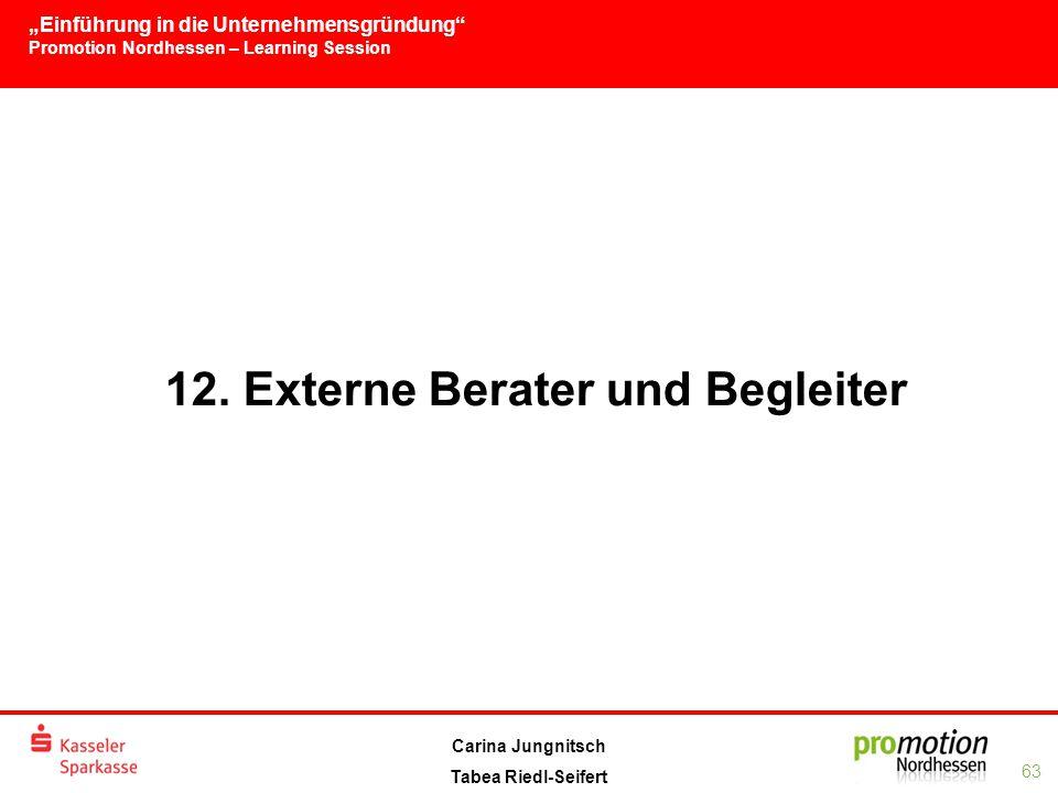 """""""Einführung in die Unternehmensgründung Promotion Nordhessen – Learning Session 63 Carina Jungnitsch Tabea Riedl-Seifert 12."""
