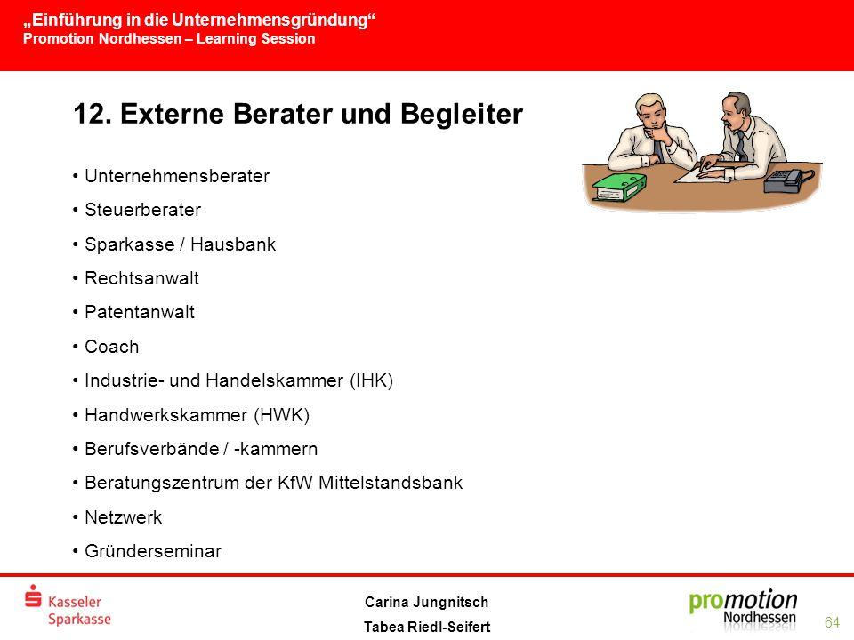 """""""Einführung in die Unternehmensgründung Promotion Nordhessen – Learning Session 64 Carina Jungnitsch Tabea Riedl-Seifert 12."""