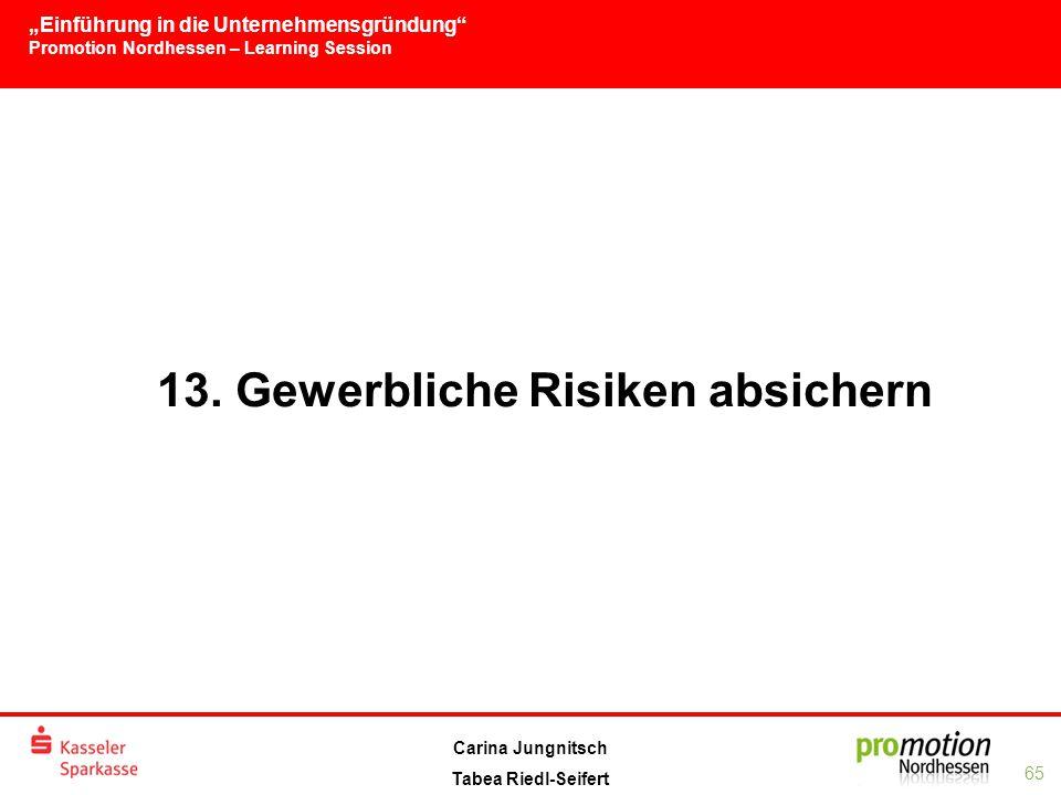 """""""Einführung in die Unternehmensgründung Promotion Nordhessen – Learning Session 65 Carina Jungnitsch Tabea Riedl-Seifert 13."""