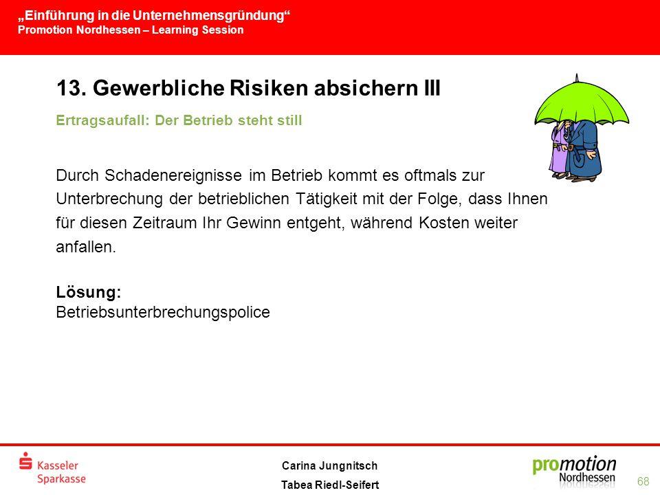 """""""Einführung in die Unternehmensgründung Promotion Nordhessen – Learning Session 68 Carina Jungnitsch Tabea Riedl-Seifert 13."""