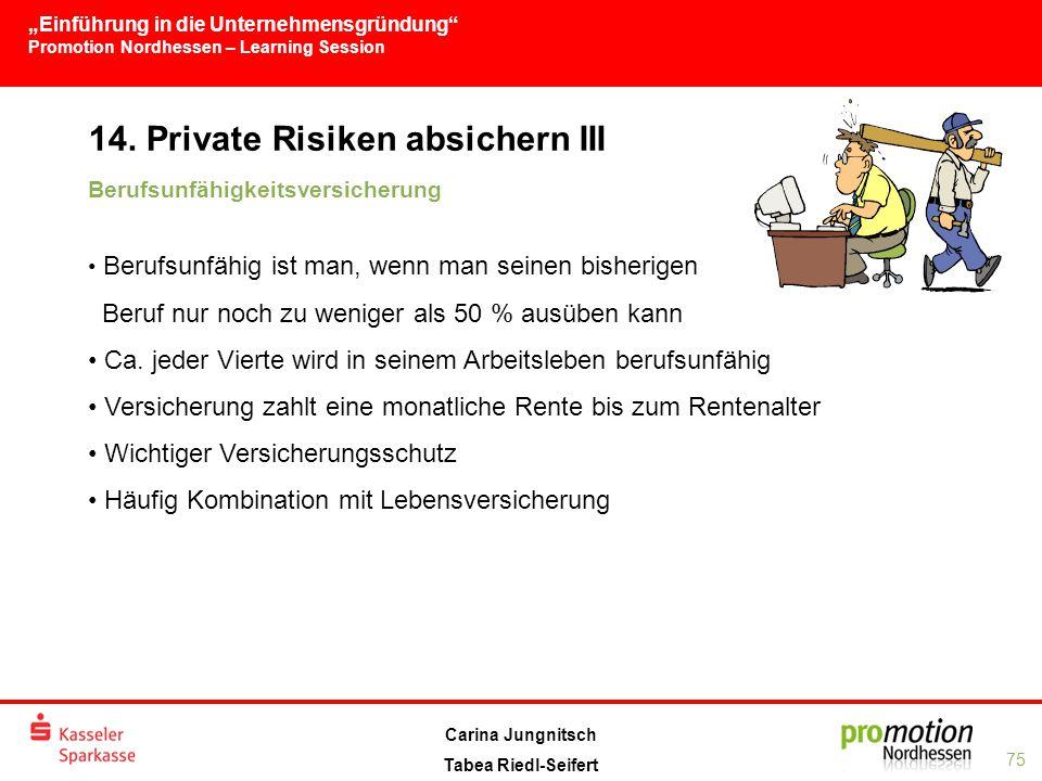 """""""Einführung in die Unternehmensgründung Promotion Nordhessen – Learning Session 75 Carina Jungnitsch Tabea Riedl-Seifert 14."""