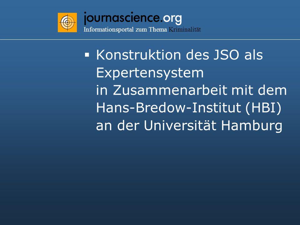 journascience.org Informationsportal zum Thema Kriminalität  Konstruktion des JSO als Expertensystem in Zusammenarbeit mit dem Hans-Bredow-Institut (HBI) an der Universität Hamburg