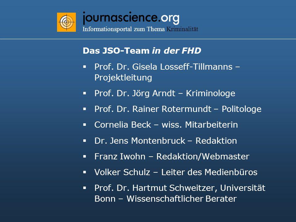 journascience.org Informationsportal zum Thema Kriminalität Das JSO-Team in der FHD  Prof.