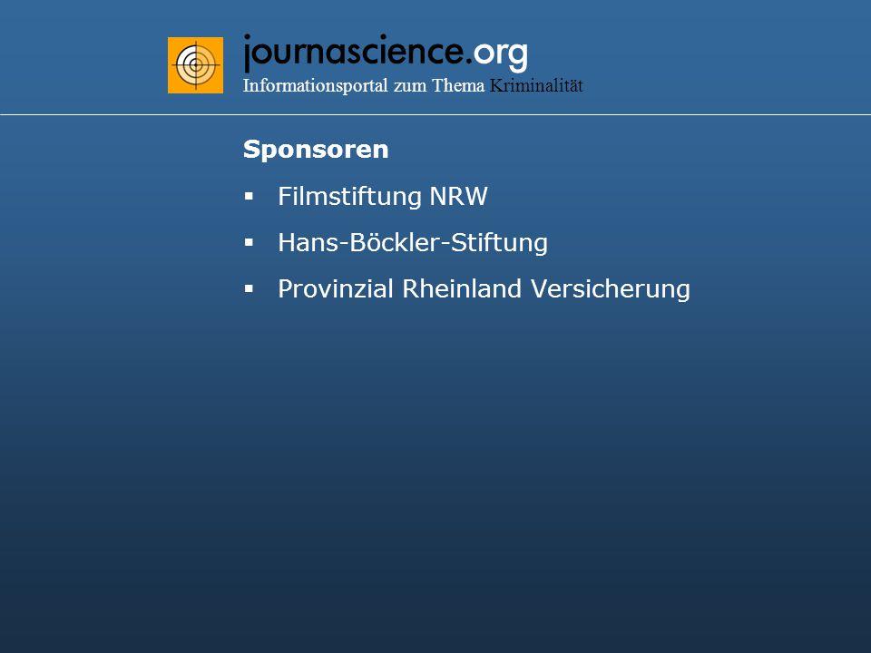 journascience.org Informationsportal zum Thema Kriminalität Sponsoren  Filmstiftung NRW  Hans-Böckler-Stiftung  Provinzial Rheinland Versicherung
