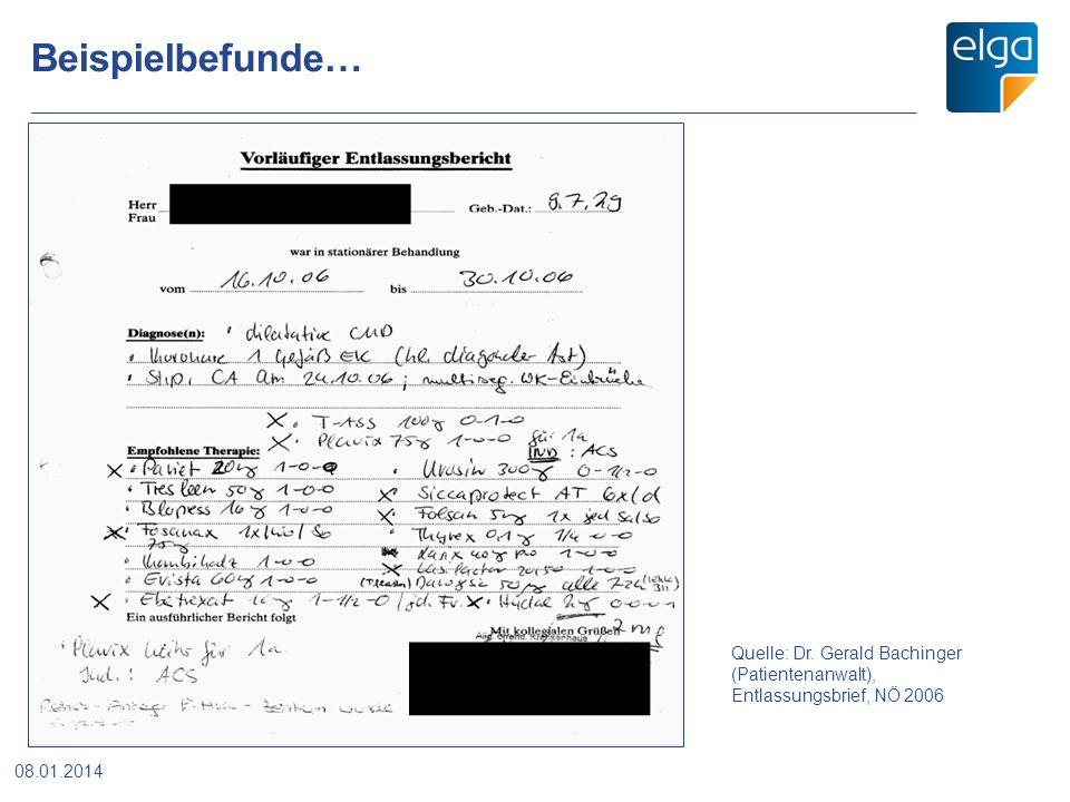 Beispielbefunde… 08.01.2014 Quelle: Dr. Gerald Bachinger (Patientenanwalt), Entlassungsbrief, NÖ 2006