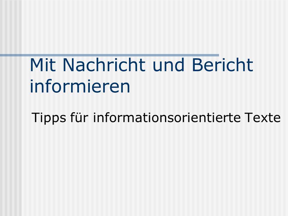 Mit Nachricht und Bericht informieren Tipps für informationsorientierte Texte