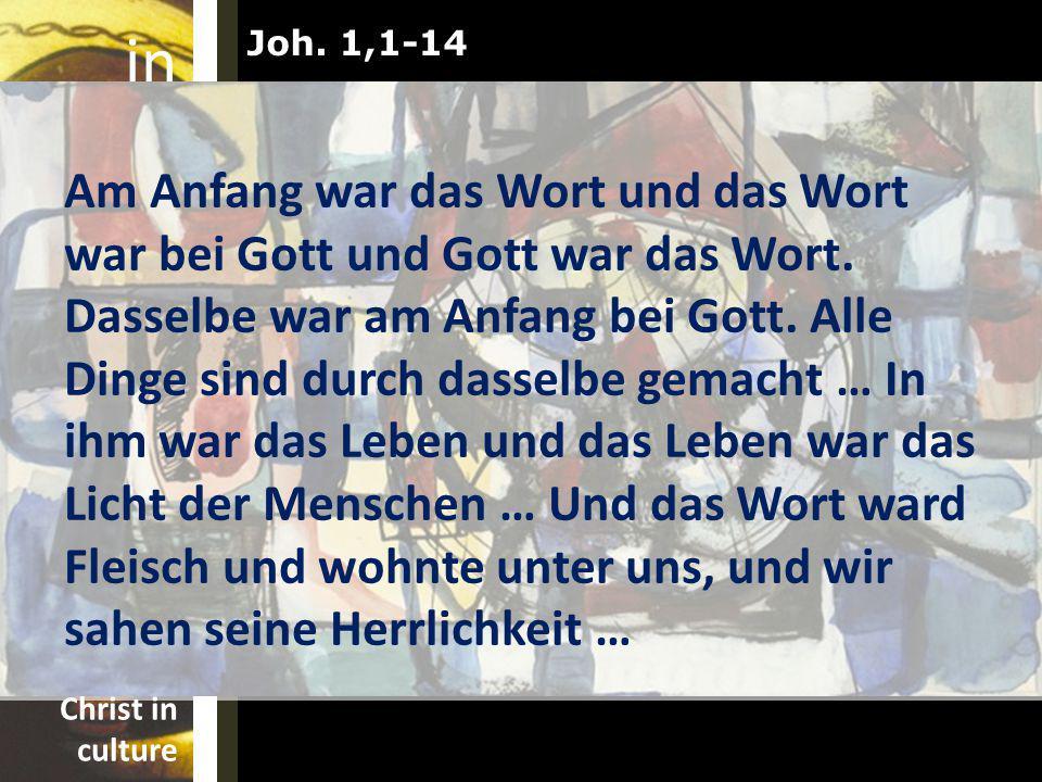 in car nate Christ incarnate Christ in community Christ in culture Am Anfang war das Wort und das Wort war bei Gott und Gott war das Wort.