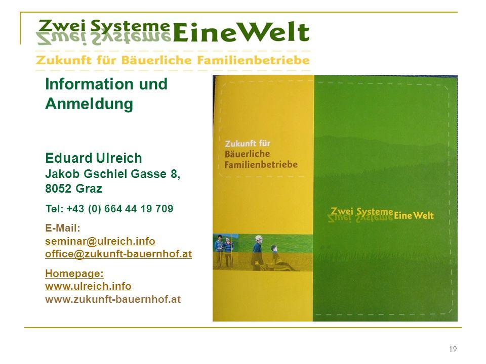 Information und Anmeldung Eduard Ulreich Jakob Gschiel Gasse 8, 8052 Graz Tel: +43 (0) 664 44 19 709 E-Mail: seminar@ulreich.info office@zukunft-bauer