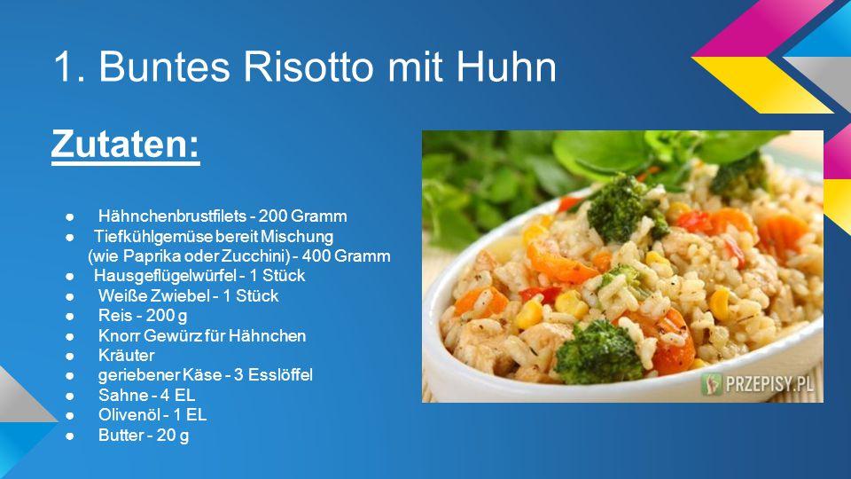 1. Buntes Risotto mit Huhn Zutaten: ● Hähnchenbrustfilets - 200 Gramm ●Tiefkühlgemüse bereit Mischung (wie Paprika oder Zucchini) - 400 Gramm ●Hausgef