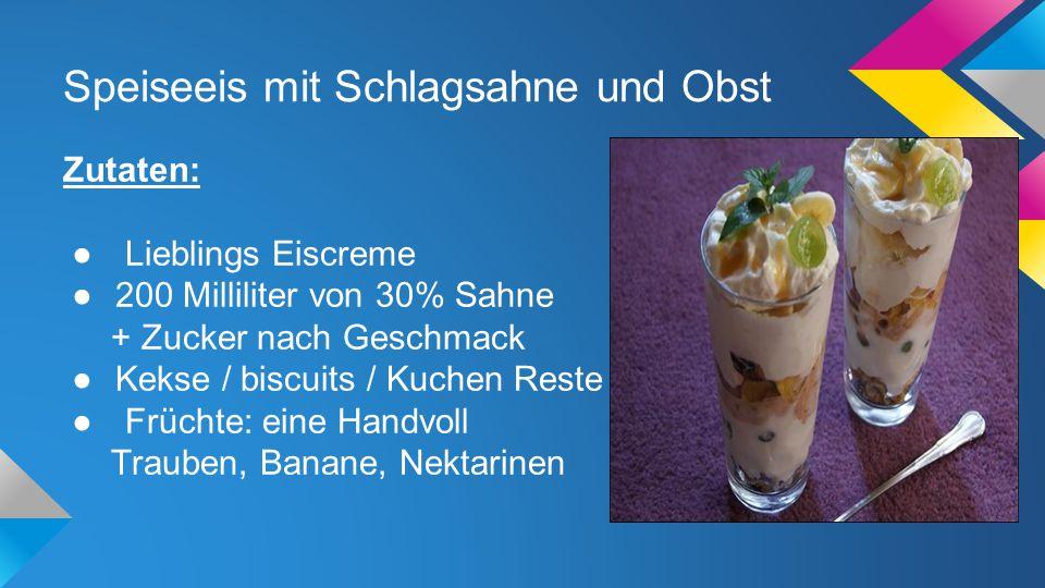Speiseeis mit Schlagsahne und Obst Zutaten: ● Lieblings Eiscreme ●200 Milliliter von 30% Sahne + Zucker nach Geschmack ●Kekse / biscuits / Kuchen Rest