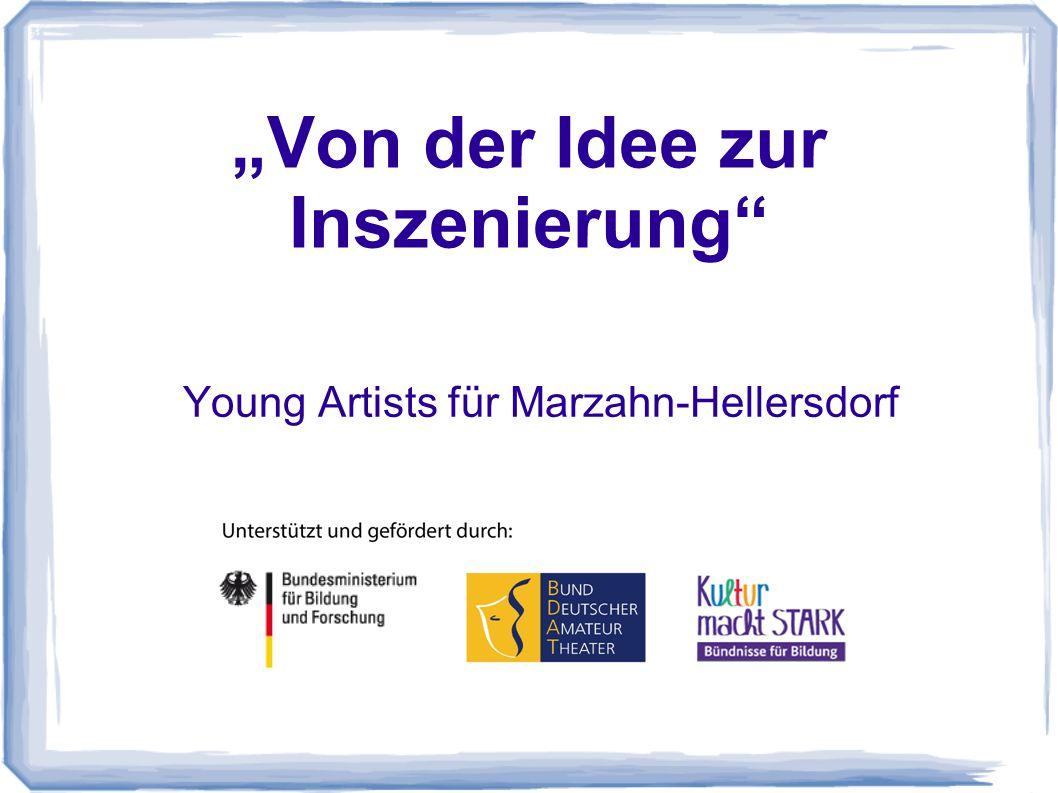 """""""Von der Idee zur Inszenierung Young Artists für Marzahn-Hellersdorf"""