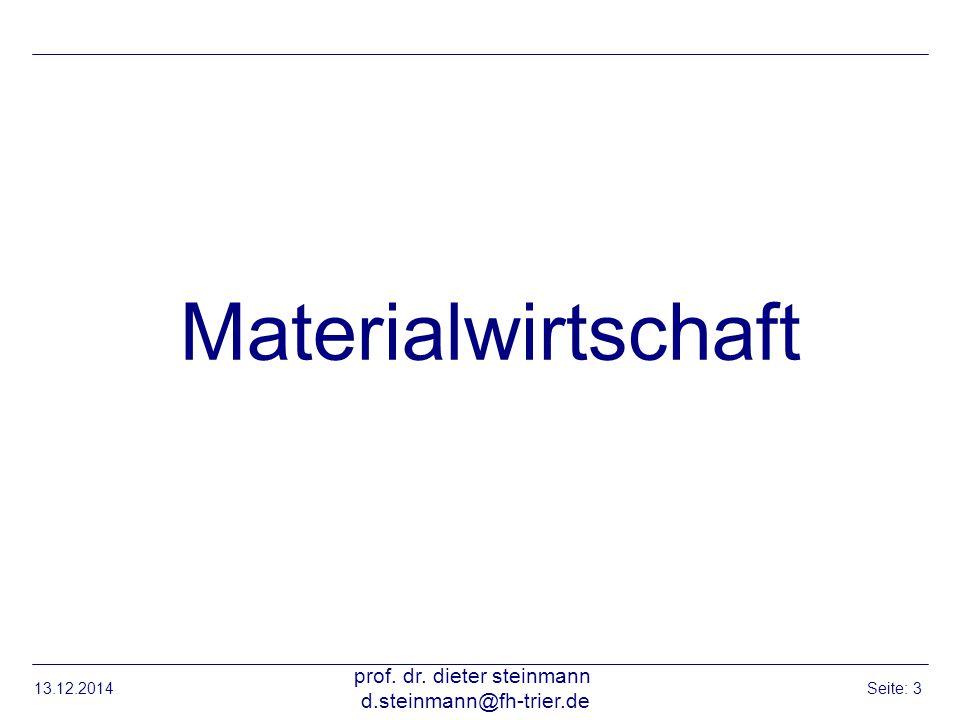 13.12.2014 prof. dr. dieter steinmann d.steinmann@fh-trier.de Seite: 3 Materialwirtschaft