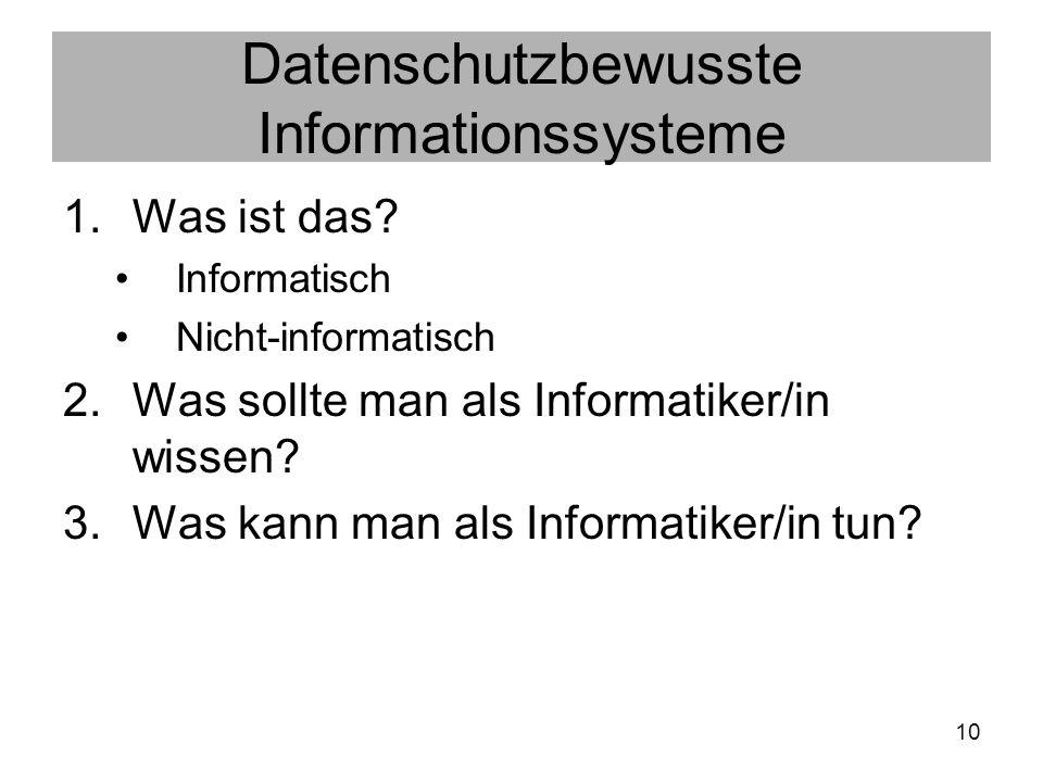 10 Datenschutzbewusste Informationssysteme 1.Was ist das.