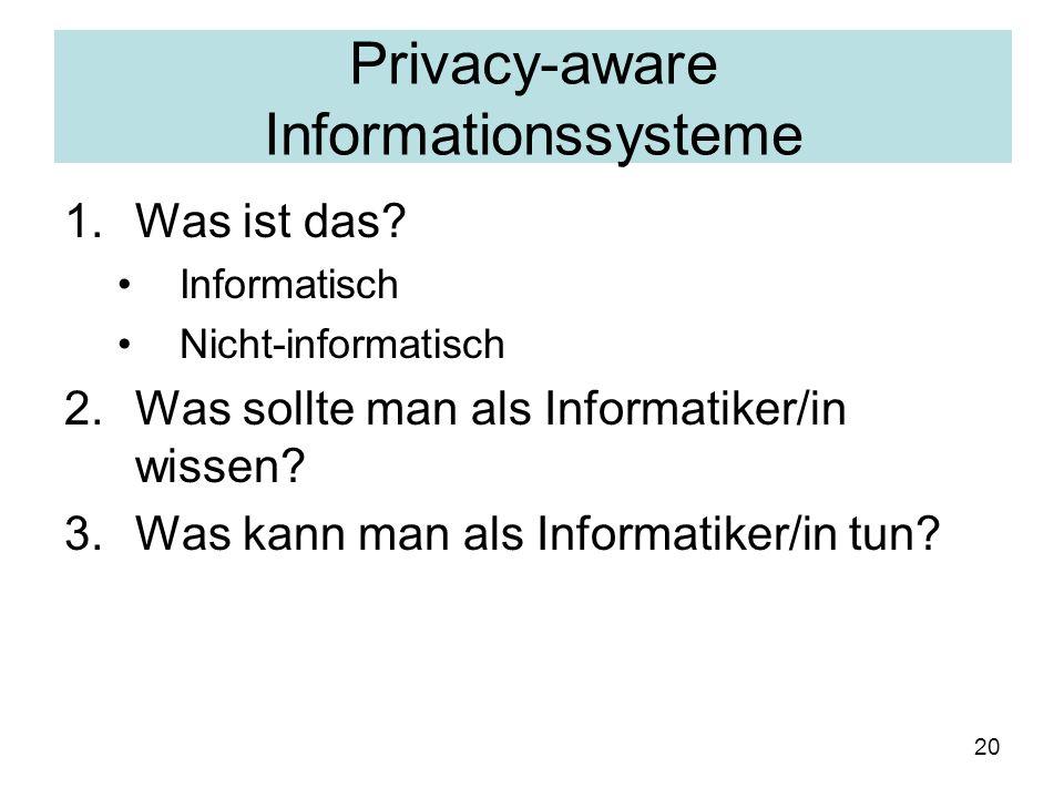 20 Datenschutzbewusste Informationssysteme 1.Was ist das.