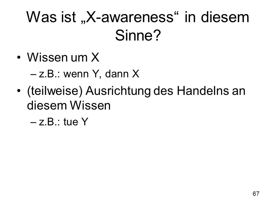 "67 Was ist ""X-awareness in diesem Sinne."