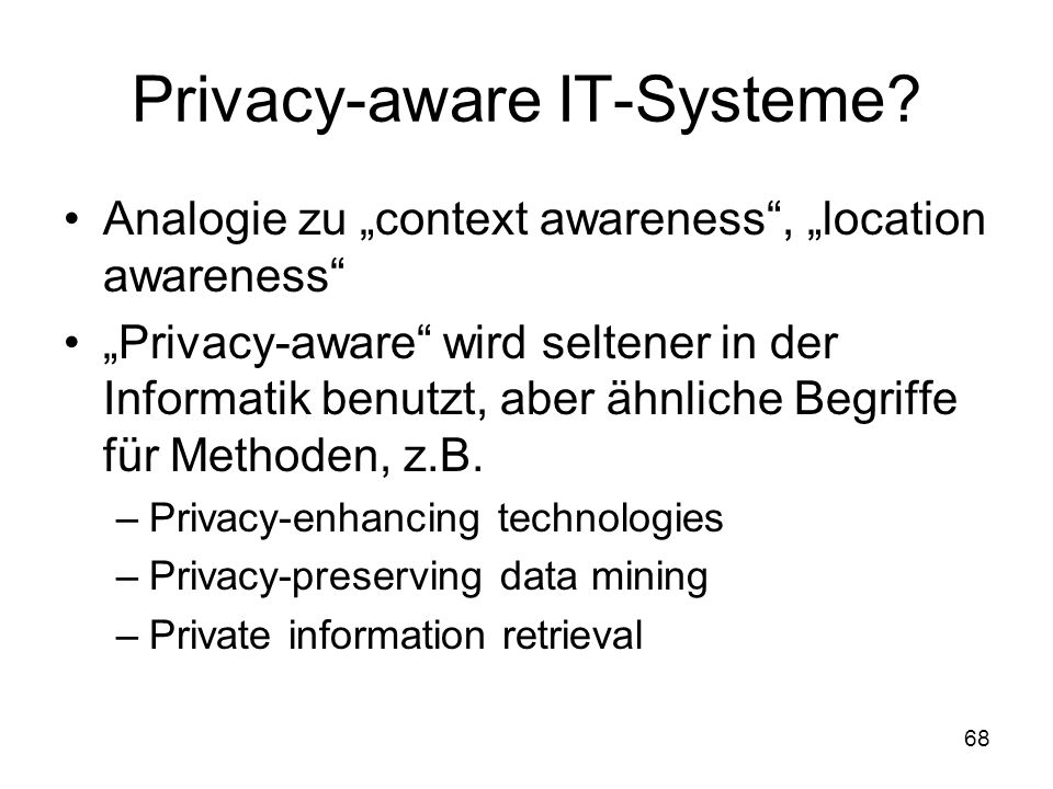 68 Privacy-aware IT-Systeme.