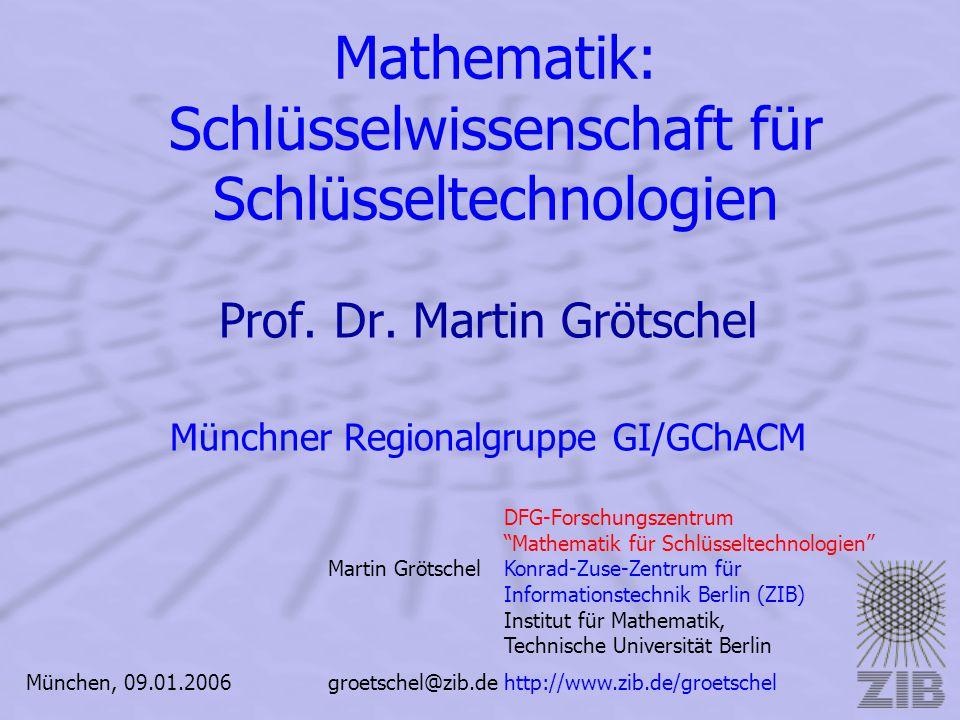 """Martin Grötschel DFG-Forschungszentrum """"Mathematik für Schlüsseltechnologien"""" Konrad-Zuse-Zentrum für Informationstechnik Berlin (ZIB) Institut für Ma"""