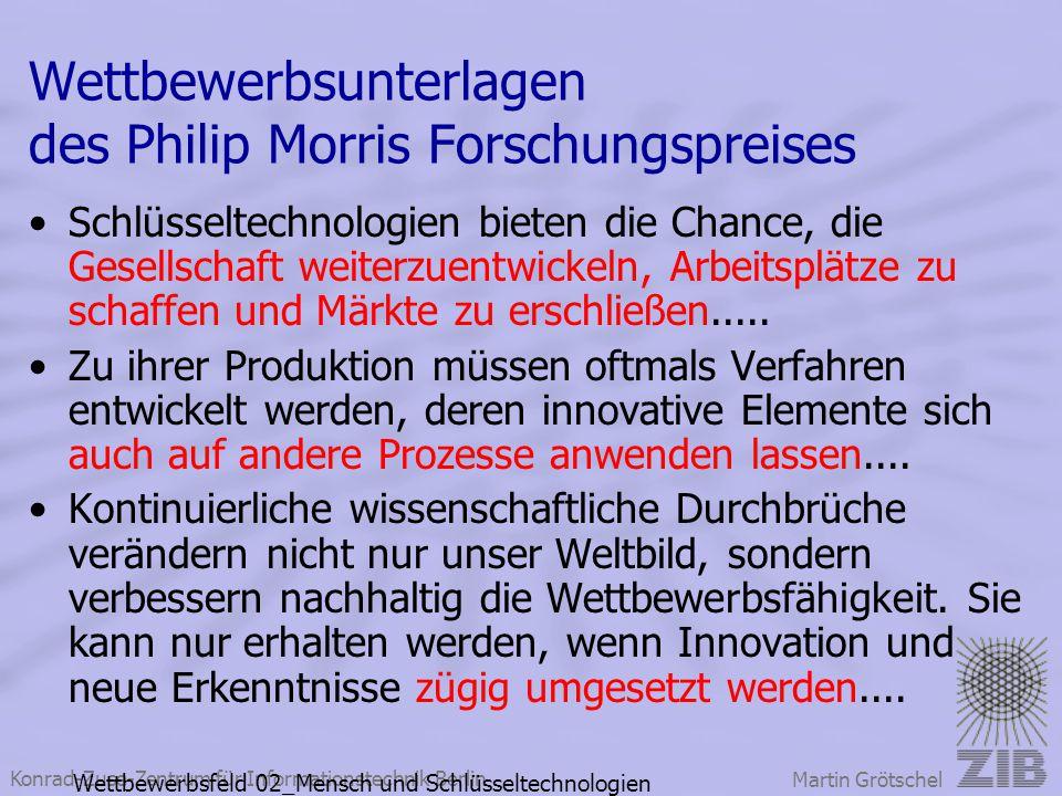 Konrad-Zuse-Zentrum für Informationstechnik Berlin Martin Grötschel Wettbewerbsunterlagen des Philip Morris Forschungspreises Schlüsseltechnologien bi