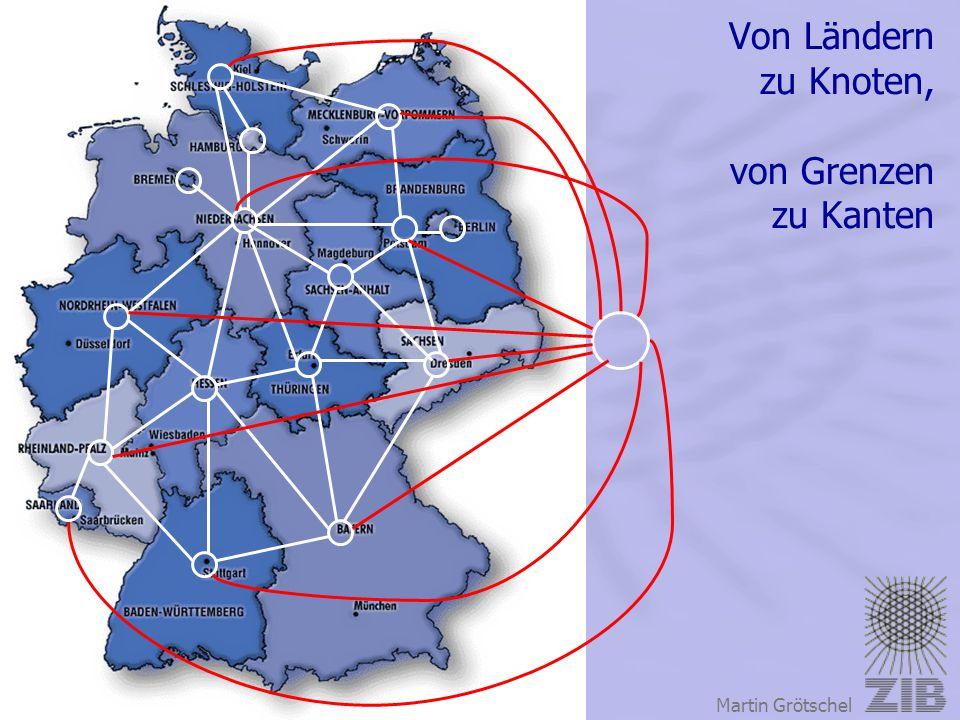 Konrad-Zuse-Zentrum für Informationstechnik Berlin Martin Grötschel Von Ländern zu Knoten, von Grenzen zu Kanten