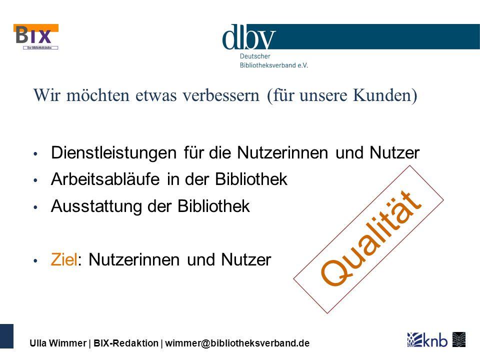 Ulla Wimmer | BIX-Redaktion | wimmer@bibliotheksverband.de Internet- Dienste Öffnungss tunden