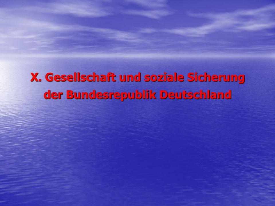 X. Gesellschaft und soziale Sicherung der Bundesrepublik Deutschland