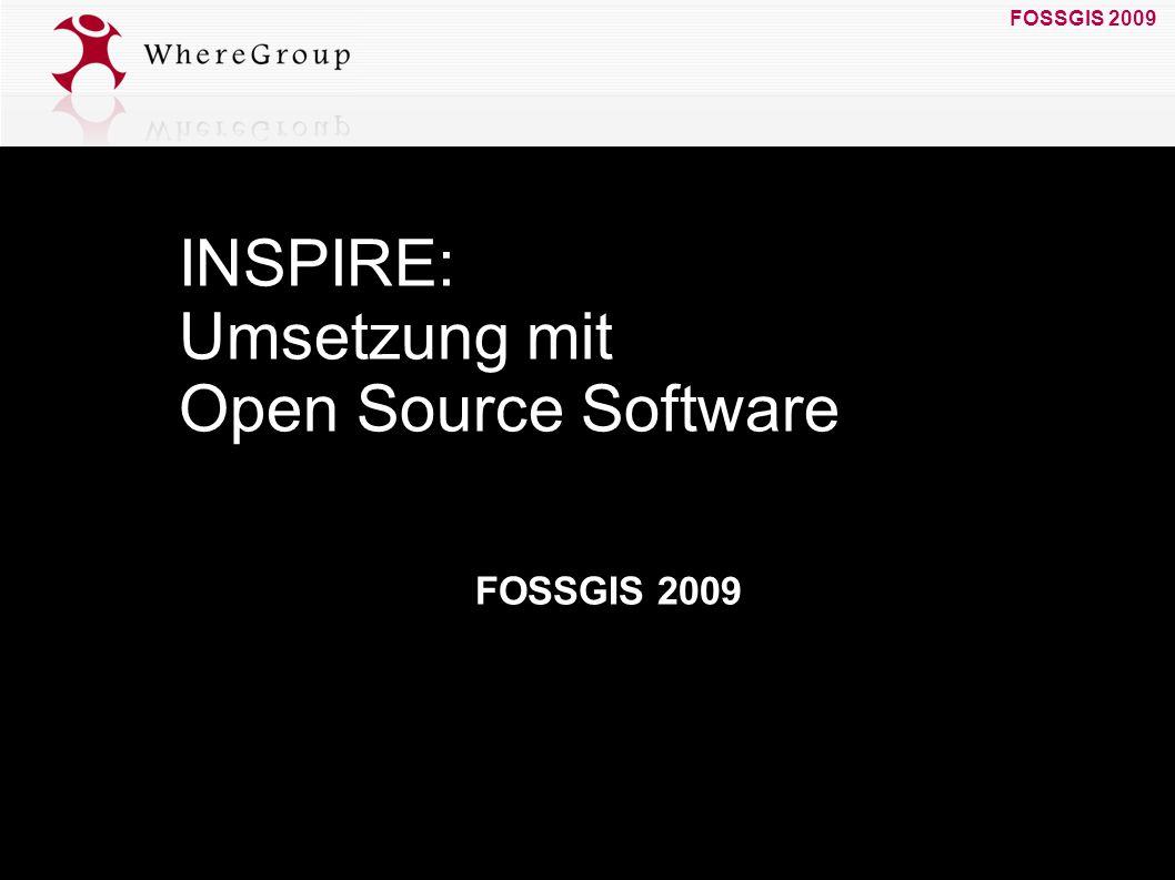 FOSSGIS 2009 19. März 2009 FOSSGIS 2009 INSPIRE: Umsetzung mit Open Source Software