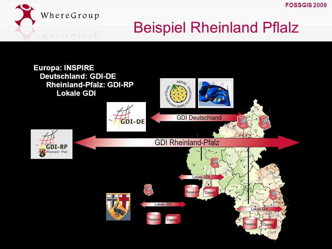 FOSSGIS 2009 19. März 2009 Beispiel Rheinland Pflalz Europa: INSPIRE Deutschland: GDI-DE Rheinland-Pfalz: GDI-RP Lokale GDI