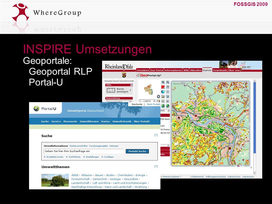 FOSSGIS 2009 19. März 2009 Geoportale: Geoportal RLP Portal-U INSPIRE Umsetzungen