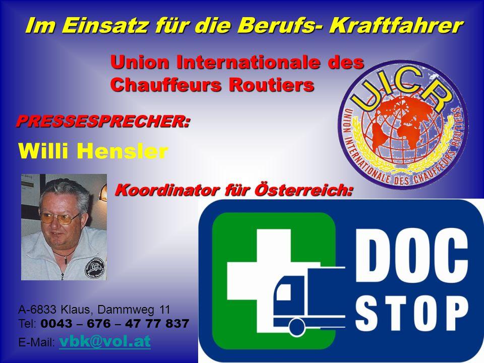 Im Einsatz für die Berufs- Kraftfahrer A-6833 Klaus, Dammweg 11 Tel: 0043 – 676 – 47 77 837 E-Mail: vbk@vol.at vbk@vol.at Union Internationale des Cha