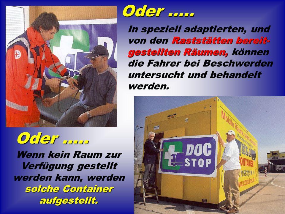 solche Container aufgestellt. Wenn kein Raum zur Verfügung gestellt werden kann, werden solche Container aufgestellt. Raststätten bereit- gestellten R