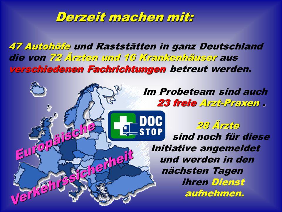 Verkehrssicherheit Derzeit machen mit: Europäische 47 Autohöfe 47 Autohöfe und Raststätten in ganz Deutschland 72 Ärzten und 16 Krankenhäuser verschie