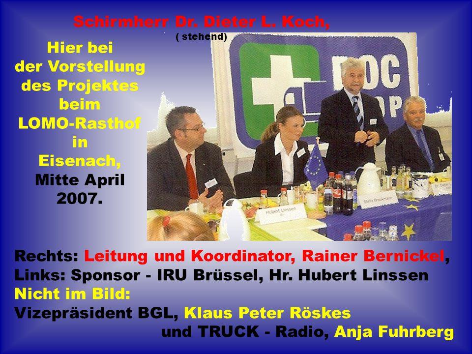 Rechts: Leitung und Koordinator, Rainer Bernickel, Links: Sponsor - IRU Brüssel, Hr. Hubert Linssen Nicht im Bild: Vizepräsident BGL, Klaus Peter Rösk