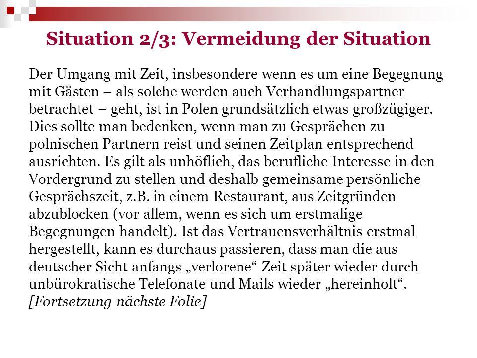 Situation 2/3: Vermeidung der Situation Der Umgang mit Zeit, insbesondere wenn es um eine Begegnung mit Gästen – als solche werden auch Verhandlungspa