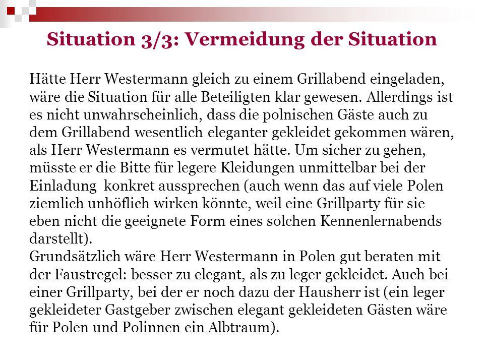Situation 3/3: Vermeidung der Situation Hätte Herr Westermann gleich zu einem Grillabend eingeladen, wäre die Situation für alle Beteiligten klar gewe