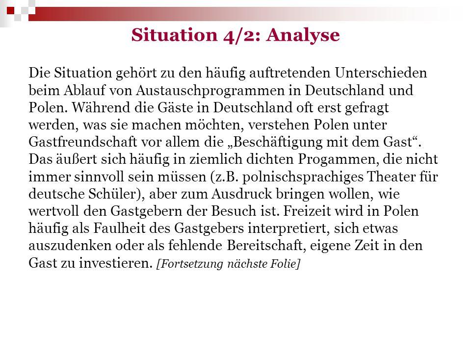 Situation 4/2: Analyse Die Situation gehört zu den häufig auftretenden Unterschieden beim Ablauf von Austauschprogrammen in Deutschland und Polen. Wäh