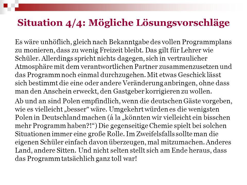 Situation 4/4: Mögliche Lösungsvorschläge Es wäre unhöflich, gleich nach Bekanntgabe des vollen Programmplans zu monieren, dass zu wenig Freizeit blei