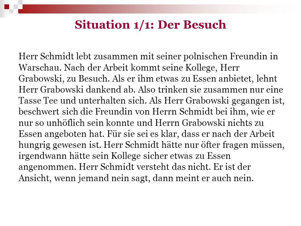 Situation 1/1: Der Besuch Herr Schmidt lebt zusammen mit seiner polnischen Freundin in Warschau. Nach der Arbeit kommt seine Kollege, Herr Grabowski,