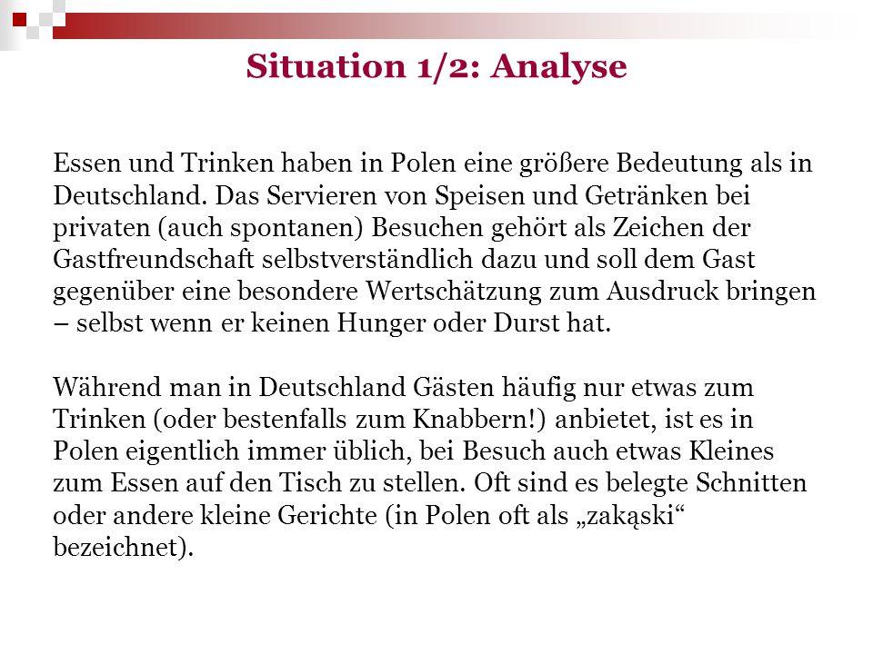 Situation 1/2: Analyse Essen und Trinken haben in Polen eine größere Bedeutung als in Deutschland. Das Servieren von Speisen und Getränken bei private