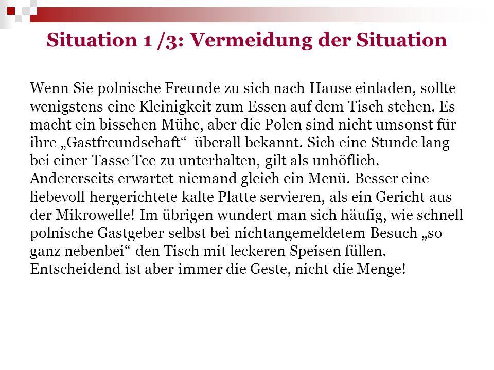 """Situation 1/4: Mögliche Lösungsvorschläge Die Freundin von Herrn Schmidt stellt einfach etwas zu Essen auf den Tisch, obwohl Herr Grabowski """"Nein gesagt hat."""