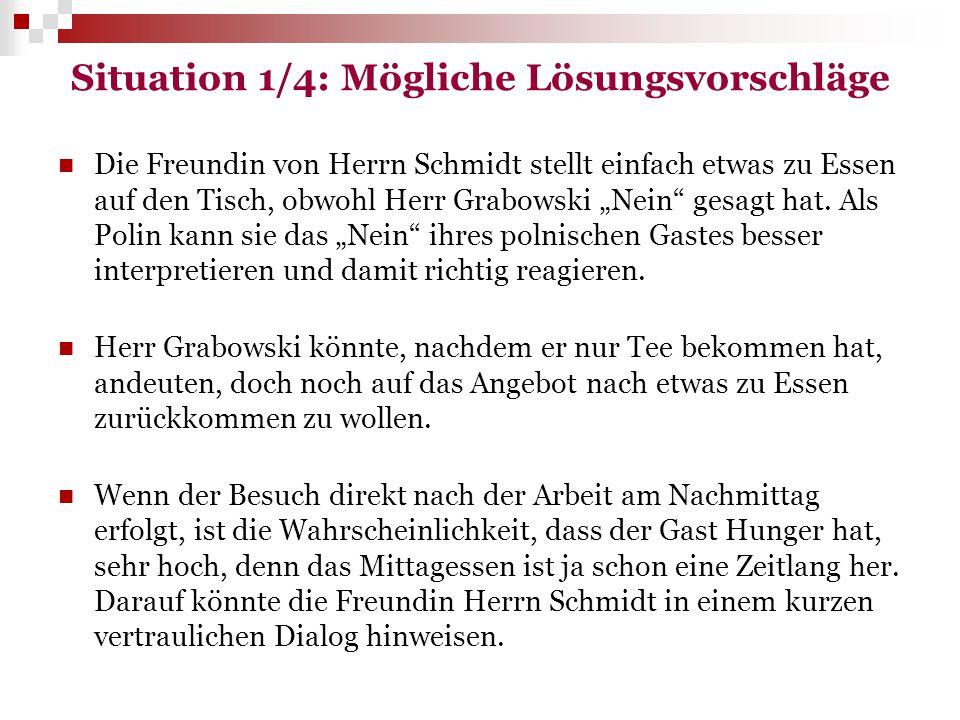 """Situation 1/4: Mögliche Lösungsvorschläge Die Freundin von Herrn Schmidt stellt einfach etwas zu Essen auf den Tisch, obwohl Herr Grabowski """"Nein"""" ges"""