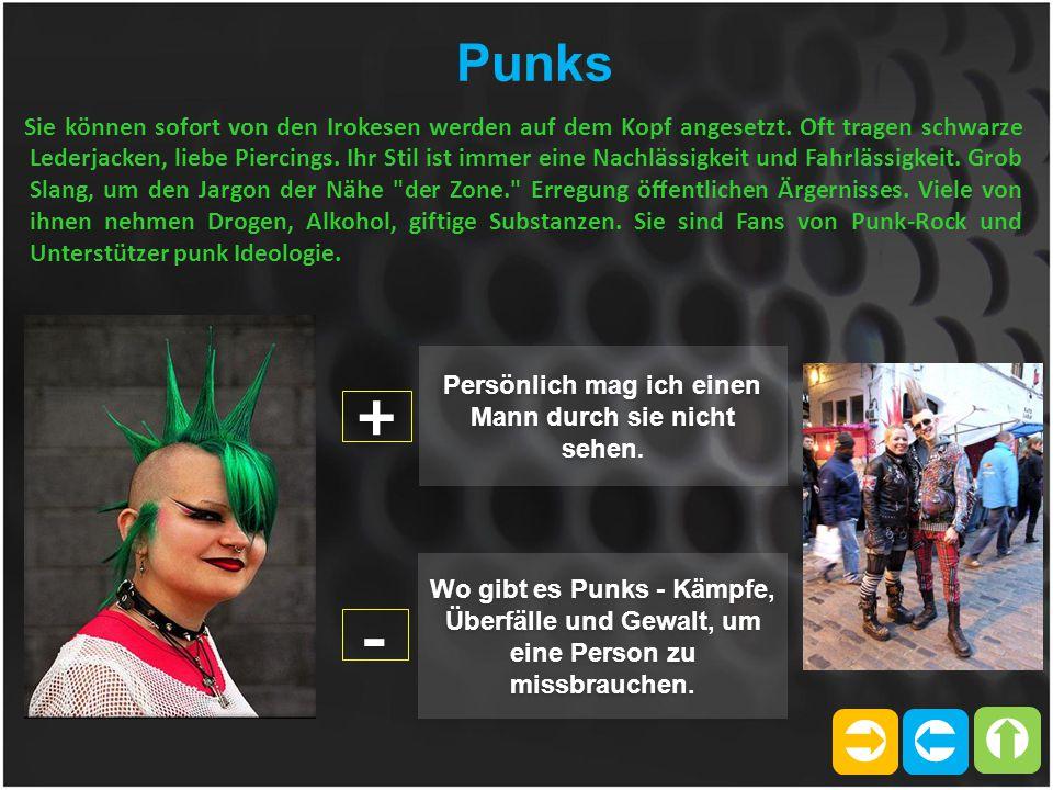   Punks Sie können sofort von den Irokesen werden auf dem Kopf angesetzt. Oft tragen schwarze Lederjacken, liebe Piercings. Ihr Stil ist immer eine