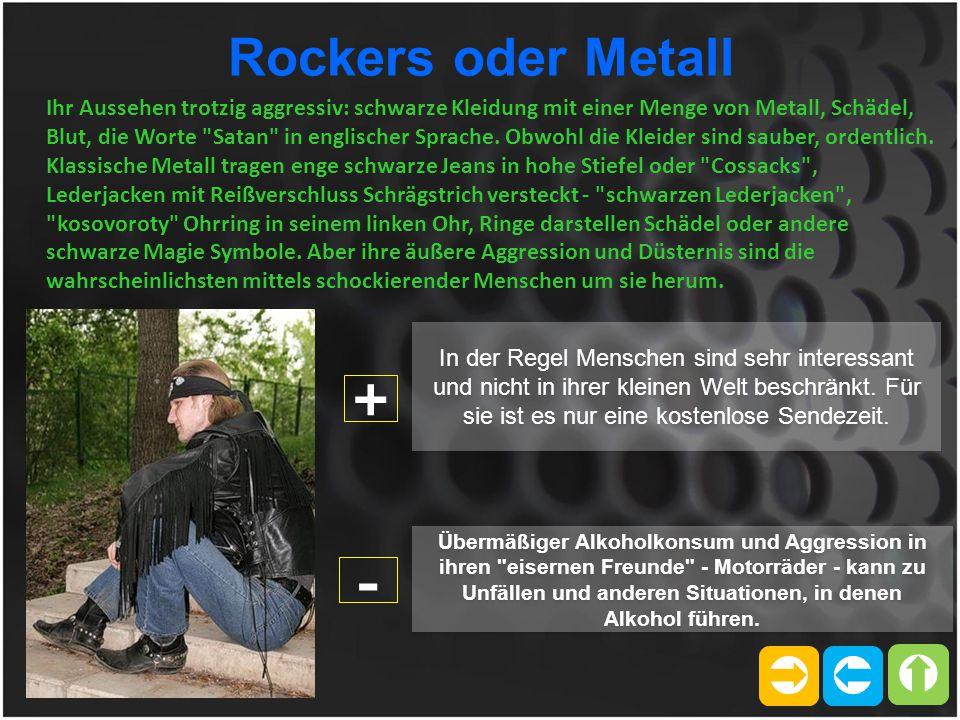  Rockers oder Metall Ihr Aussehen trotzig aggressiv: schwarze Kleidung mit einer Menge von Metall, Schädel, Blut, die Worte