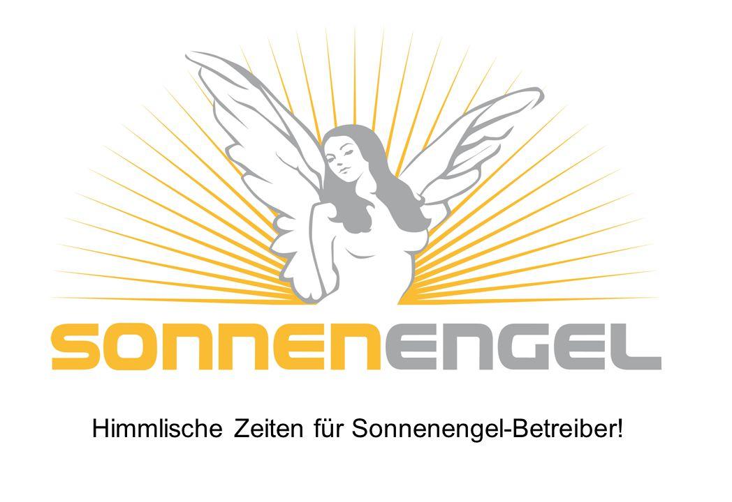 Himmlische Zeiten für Sonnenengel-Betreiber!