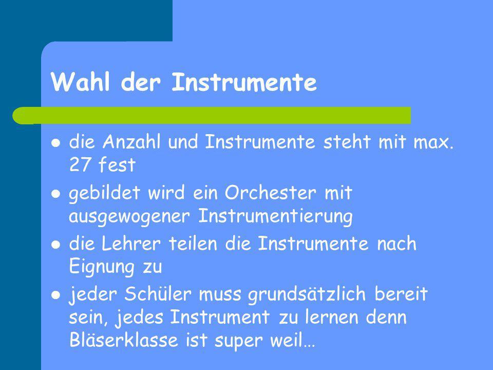 Wahl der Instrumente die Anzahl und Instrumente steht mit max. 27 fest gebildet wird ein Orchester mit ausgewogener Instrumentierung die Lehrer teilen