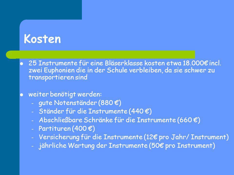 Kosten 25 Instrumente für eine Bläserklasse kosten etwa 18.000€ incl. zwei Euphonien die in der Schule verbleiben, da sie schwer zu transportieren sin