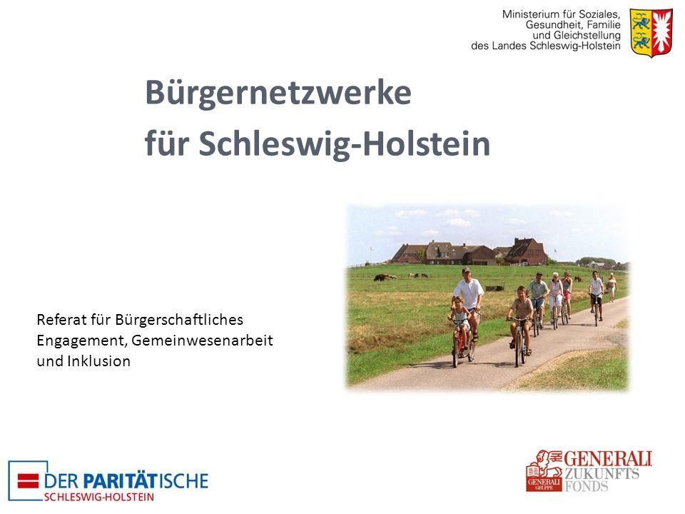 Bürgernetzwerke für Schleswig-Holstein Referat für Bürgerschaftliches Engagement, Gemeinwesenarbeit und Inklusion