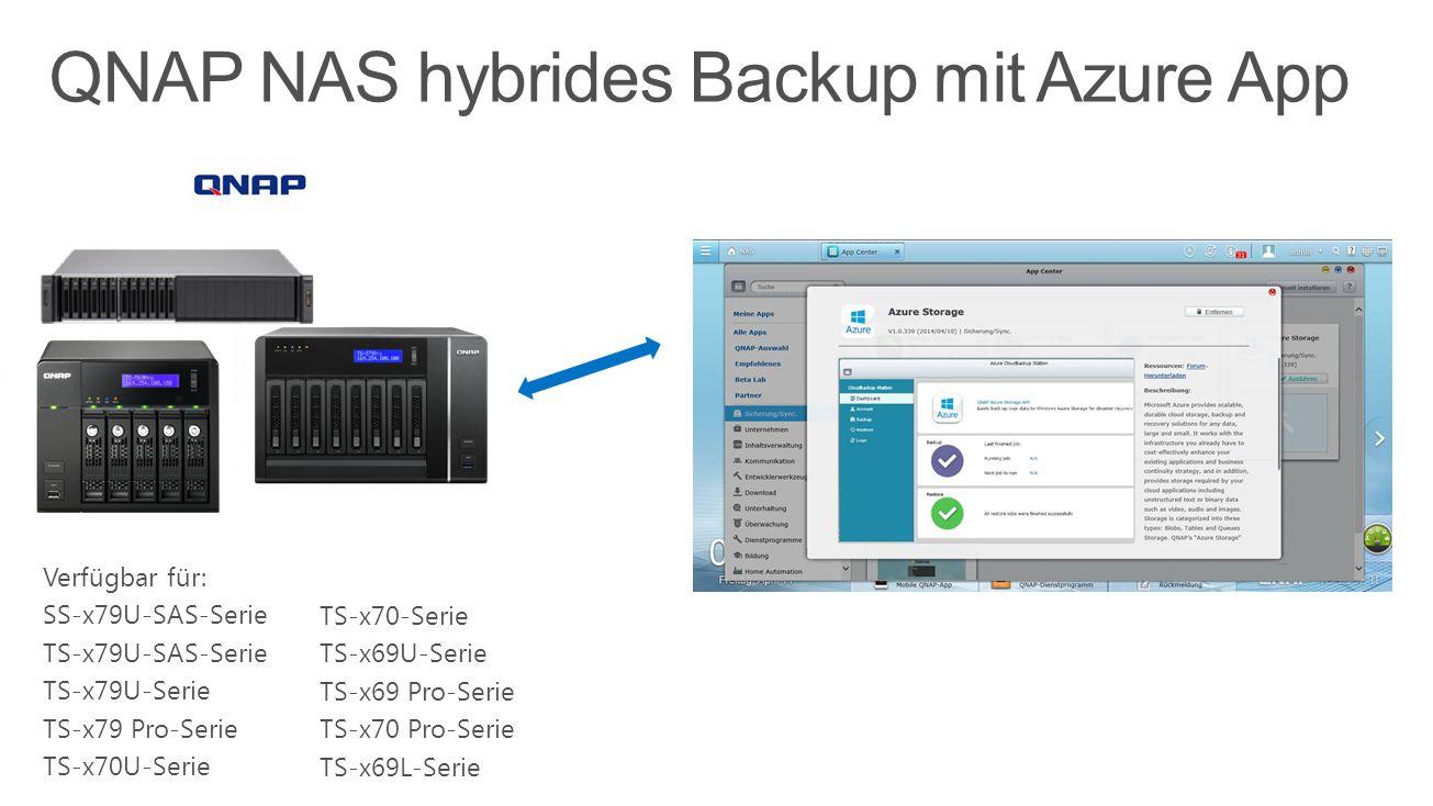 QNAP NAS hybrides Backup mit Azure App Verfügbar für: SS-x79U-SAS-Serie TS-x79U-SAS-Serie TS-x79U-Serie TS-x79 Pro-Serie TS-x70U-Serie TS-x70-Serie TS